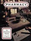 Pharmacy : An Illustrated History: Cowen-Helf, David L.