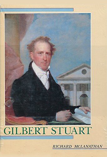 GILBERT STUART: Father of American Portraiture
