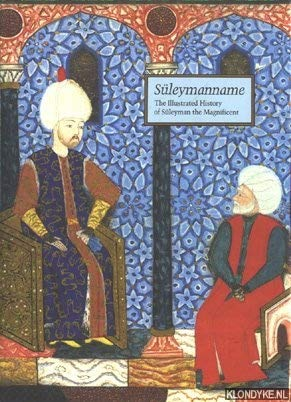 9780810915053: Suleymanname: The Illustrated History of Suleyman the Magnificent