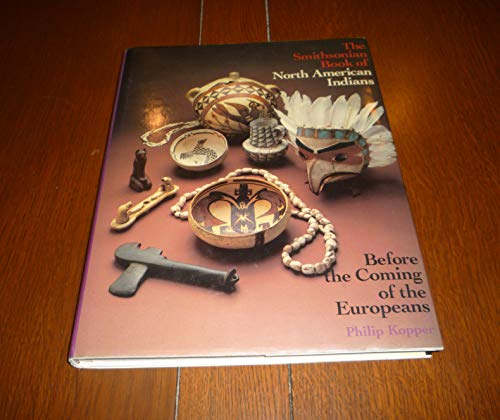 9780810915107: The Smithsonian Book of North American Indians: Before the Coming of the Europeans