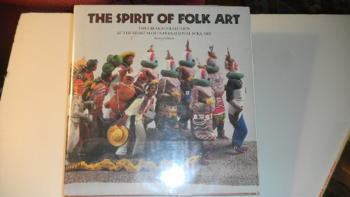The Spirit of Folk Art: The Girard Collection at the Museum of International Folk Art (Museum International Folk Art) (0810915227) by Henry Glassie