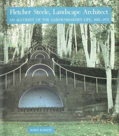 9780810915237: Fletcher Steele, Landscape Architect: An Account of the Gardenmaker's Life, 1885-1971