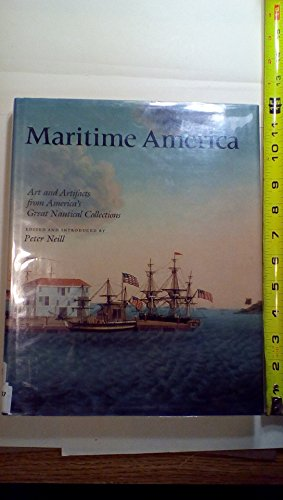 Maritime America: Art and Artifacts from America's Great Nautical Collections