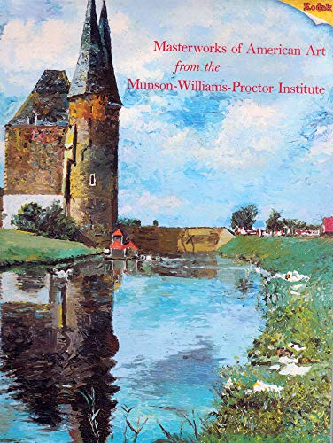 9780810915350: Masterworks of American Art from the Munson-Williams-Proctor Institute