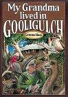 9780810915473: My Grandma Lived in Gooligulch