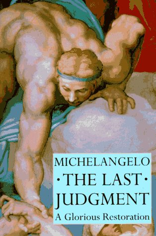 Michelangelo - the Last Judgment, a Glorious Restoration