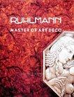 9780810915596: Ruhlmann: Master of Art Deco