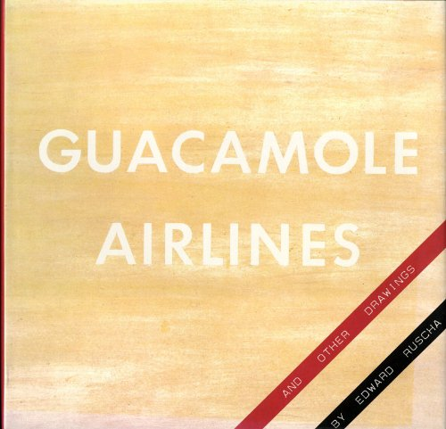 Guacamole airlines and other drawings: Ruscha, Edward