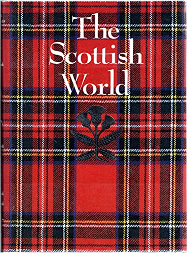 The Scottish world: History and culture of Scotland: Edited by Orel, Harold; Snyder, Henry; ...