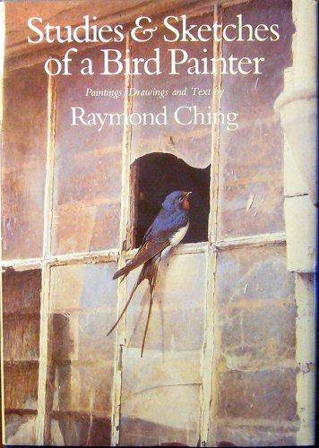 Studies and Sketches of a Birdpainter (0810916401) by Ching, Raymond
