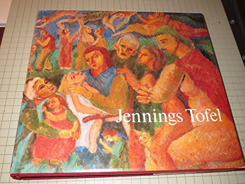 Jennings Tofel: Tofel, Jennings (paintings & drawings); Granick, Arthur (text); Werner, Alfred (...