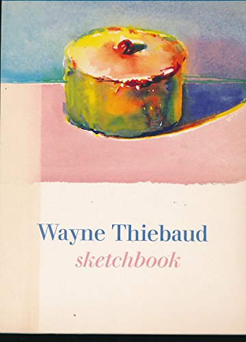 Wayne Thiebaud: Sketchbook (An Abrams Facsimile Reproduction Sketchbook) (0810916657) by Wayne Thiebaud; Constance Glenn; Jack Glenn