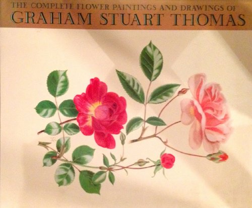 9780810916661: The Complete Flower Paintings and Drawings of Graham Stuart Thomas