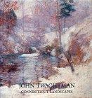 JOHN TWACHTMAN: CONNECTICUT LANDSCAPES: Chotner, Deborah; Lisa N. Peters and Kathleen A. Pyne