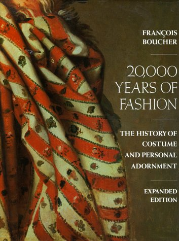 20,000 Years of Fashion: The History of Costume and Personal Adornment: Boucher, Francois; ...