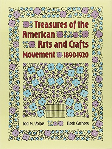 Treasures of the American Arts and Crafts Movement 1890 - 1920: Volpe, Tod M. And Cathers, Beth