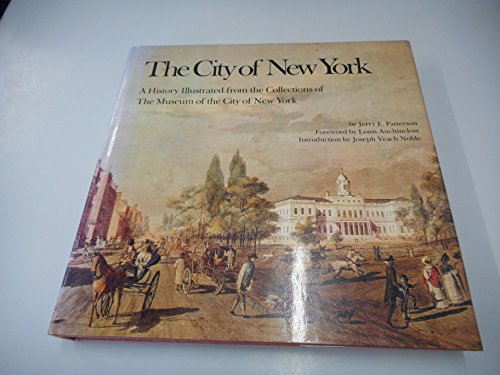 CITY OF NEW YORK: A History Illustrated: Patterson, Jerry E./Auchincloss,