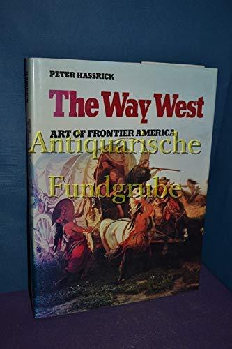 9780810917507: The Way West: Art of Frontier America