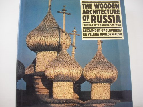 Wooden Architecture of Russia: Houses, Fortifications, Churches.