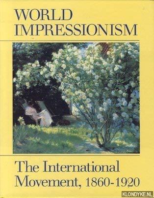 9780810917743: World Impressionism: The International Movement, 1860-1920