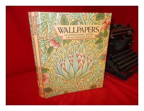 Wallpapers: An International History and Illustrated Survey from the Victoria And Albert Museum: ...