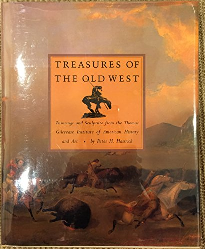Treasures of the Old West Paintings and Sculpture from the Thomas Gilcrease Institute of American ...