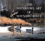 The Waterfowl Art of Maynard Reece: MAYNARD REECE