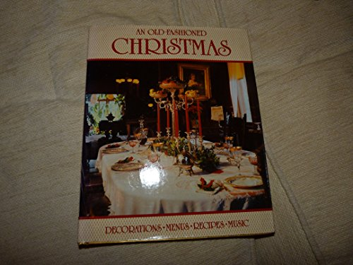 An Old-Fashioned Christmas: American Holiday Traditions: Cure, Karen; Bruce, Neely (editor); Brown,...