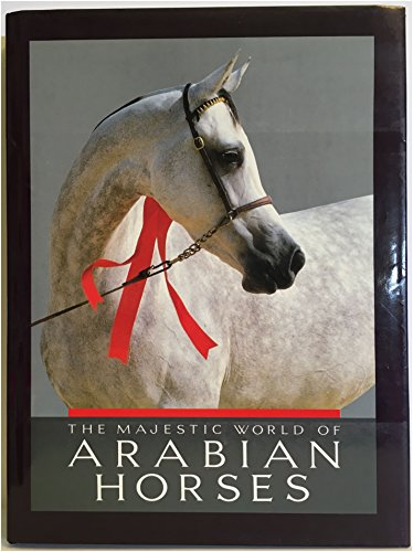 The Majestic World of Arabian Horses: Pereira, William