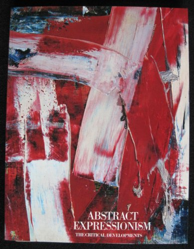 Abstract Expressionism: The Critical Developments: Auping, Michael