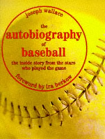 The Autobiography Of Baseball