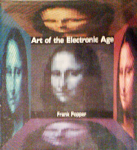 ART OF THE ELECTRONIC AGE GEB: Popper, Frank