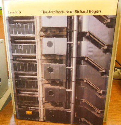 The Architecture of Richard Rogers: Deyan Sudjic