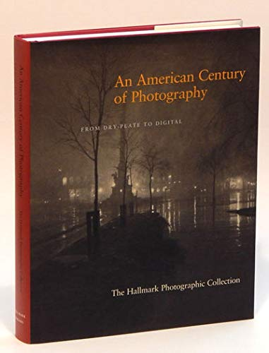 An American Century of Photography: From Dry-Plate to Digital: Keith F. Davis; ...