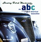 Henry Ford Museum: An ABC of American Innovation
