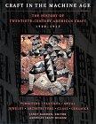 9780810919686: Craft in the Machine Age 1920-1945: The History of Twentieth-Century American Craft