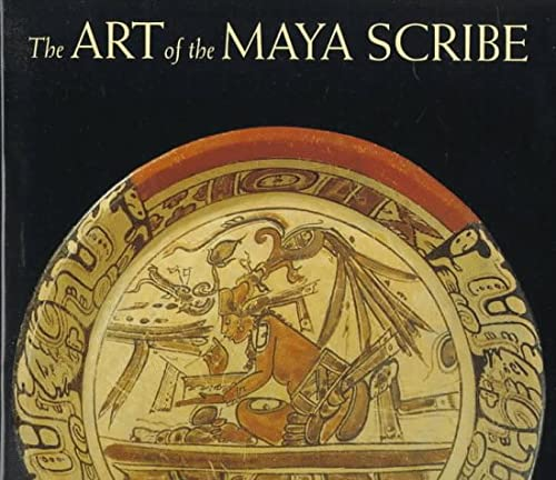ART OF THE MAYA SCRIBE: Coe, Michael D. and Kerr, Justin