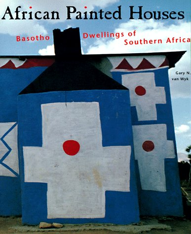 9780810919907: African Painted Houses: Basotho Dwellings of Southern Africa