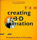9780810919969: CREATING 3-D ANIMATION: The Aardman Book of Filmmaking (Musique-Film)