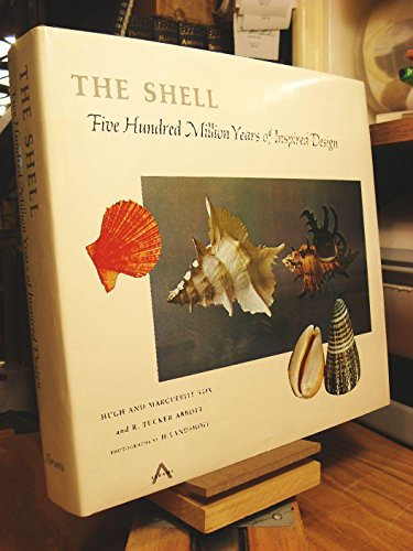 9780810920507: The shell;: Five hundred million years of inspired design,