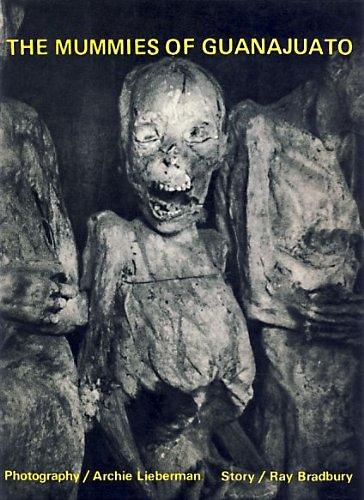 The Mummies of Guanajuato: BRADBURY, Ray