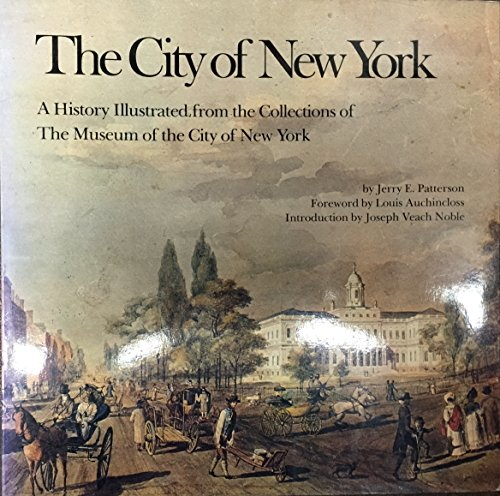 The City of New York, A History: Jerry E. Patterson,