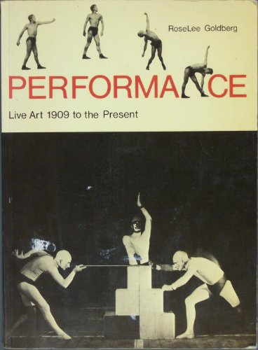 9780810921818: Performance: Live Art, 1909 to the Present