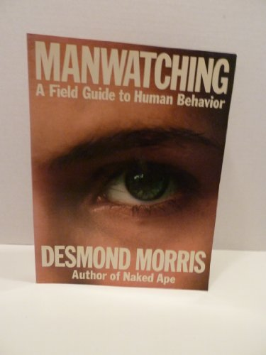 9780810921849: Manwatching: A Field Guide to Human Behavior