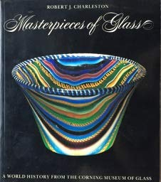 9780810921870: Masterpieces of glass: A world history from the Corning Museum of Glass (A Corning Museum of Glass monograph)
