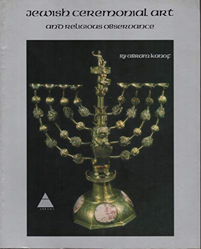 Jewish Ceremonial Art And Religious Observance.: Kanof, Abram.