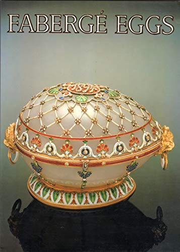 Faberge Eggs: Imperial Russian Fantasies