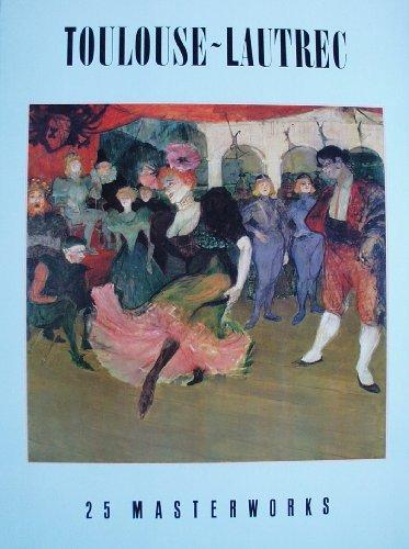 Toulouse Lautrec 25 Masterworks: Toulouse-Lautrec, Henri De