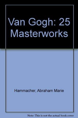 Van Gogh : Twenty-Five Masterworks: A. M. Hammacher