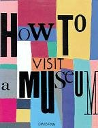 How to Visit a Museum: Finn, David